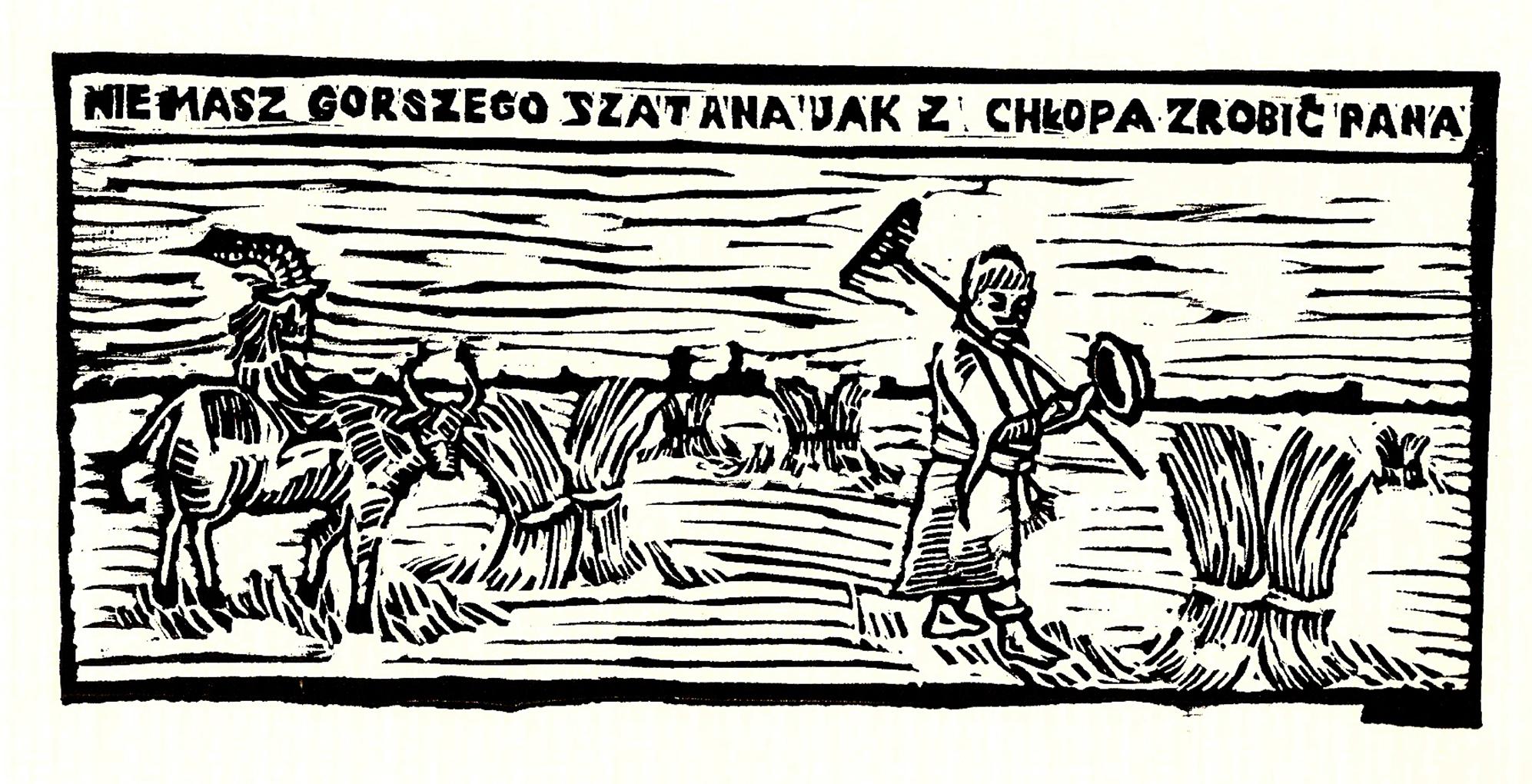Sylwia Zawiślak, Nie masz gorszego szatana jak z chłopa zrobić pana, 2014, grafika, na papierze, linoryt,. Wielkość arkusza pracy 21 x 29,7 cm