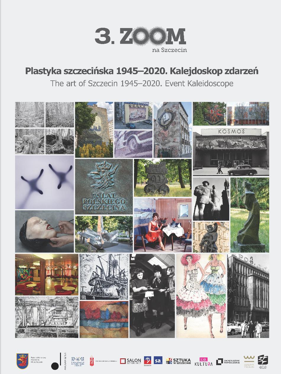 3. Zoom na Szczecin. Plastyka szczecińska 1945-2020. Kalejdoskop zdarzeń
